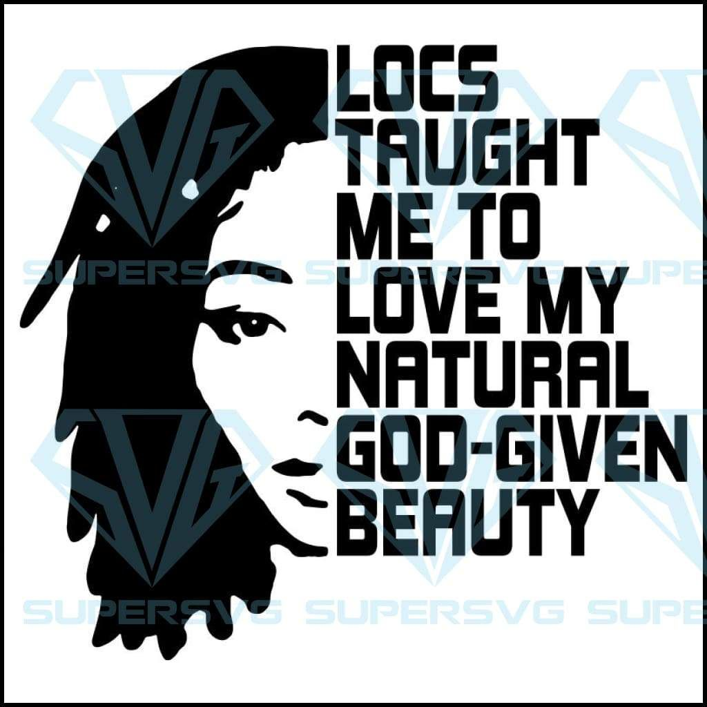 Download Locs Silhouette Quote - Love My Natural Beauty SVG, DXF ...