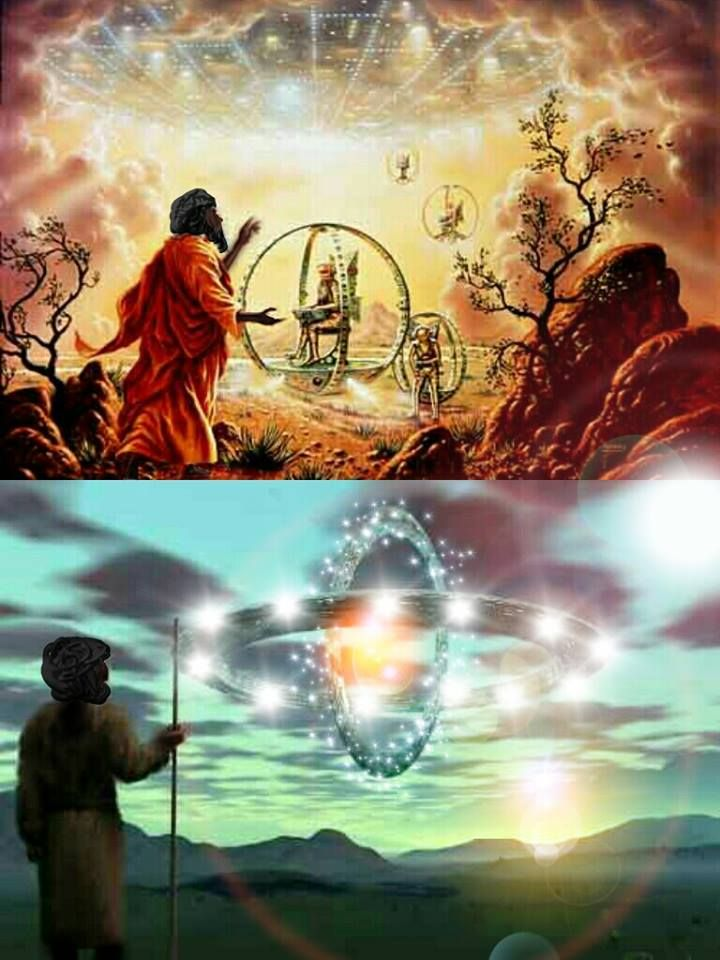 "Ezekiel always spoke of non-hu-man intelligence and their spaceships, it's recorded in the Bible as well. ~ Ezekiel speaks: Ezekiel 1:4"" As I looked, behold, a stormy wind came out of the north, and a great ""cloud"", with *brightness around it*, and fire *flashing forth continually*, and in the midst of the fire, as it were *gleaming metal.""* (Spaceship ) Ezekiel 1:16, 17 ""Each was a wheel within a wheel, that *did not turn*, nothing upon their sides. "" (Spaceship)"