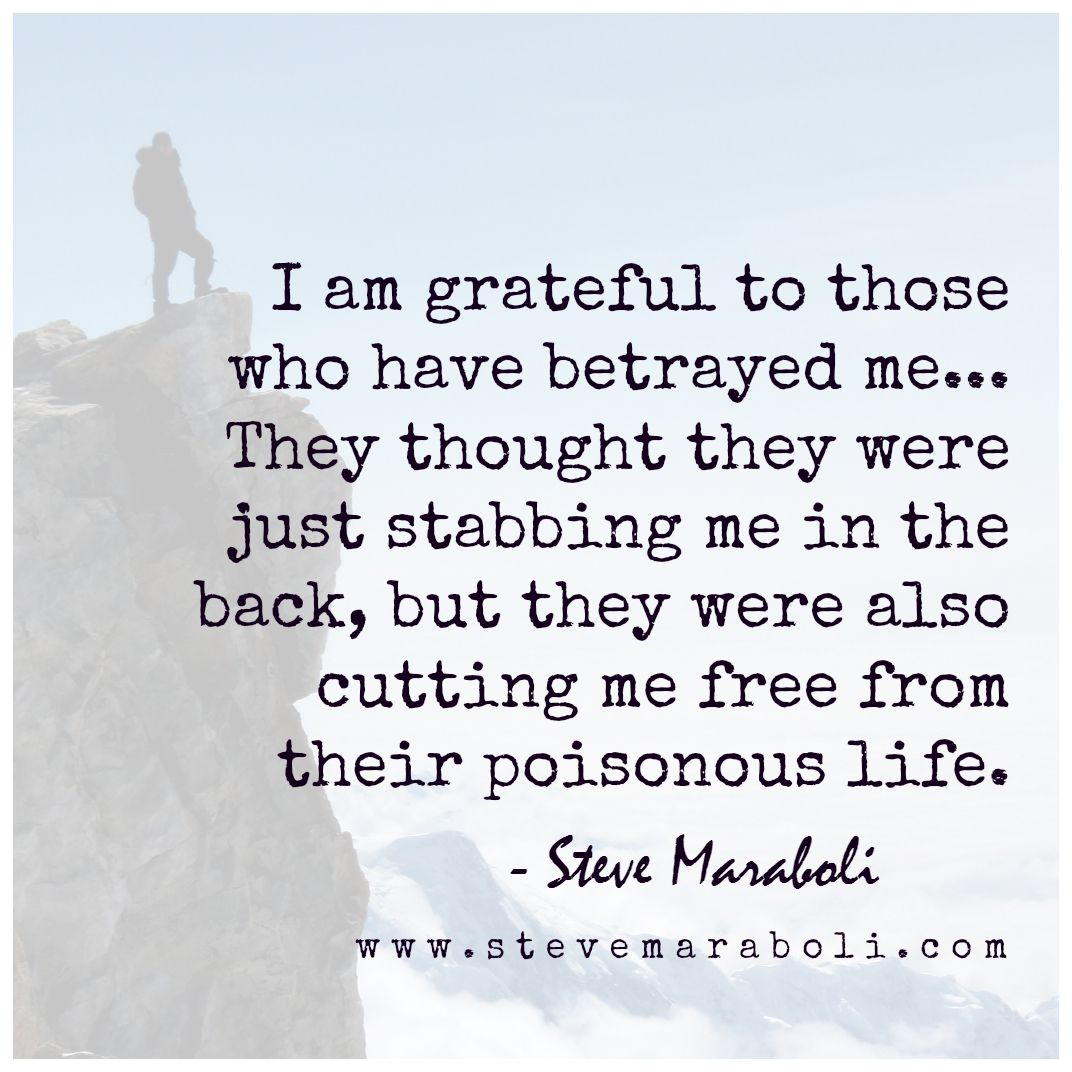 I Am Grateful To Those Who Have Betrayed Me They Thought They Were