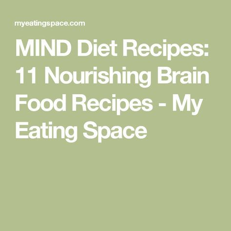 Mind diet 11 brain nourishing recipes mind diet brain food and mind diet recipes 11 nourishing brain food recipes my eating space forumfinder Choice Image