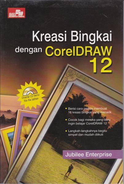 Jual Buku Desain Kreasi Bingkai dengan CorelDRAW 12 Bekas ...