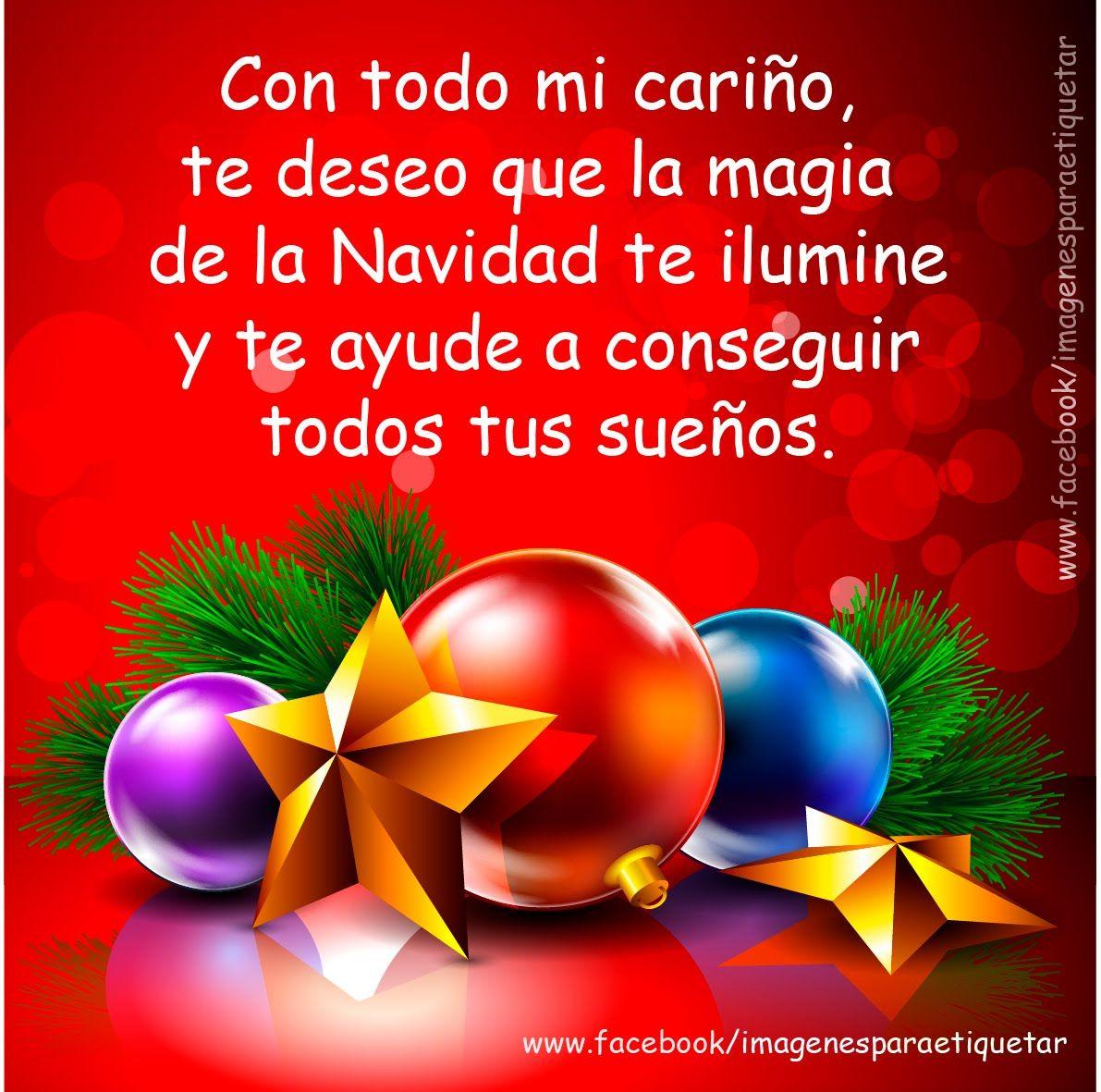 Con todo mi cari±o te deseo que la magia de la navidad te ilumine