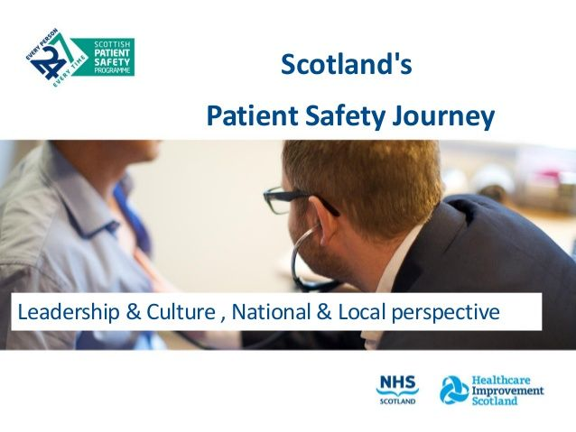 Leadership For Safety Learning From Scotland Joanne Matthews Head Of Safety Healthcare Improvement Scotland And Healthcare Improvement Patient Safety Nhs