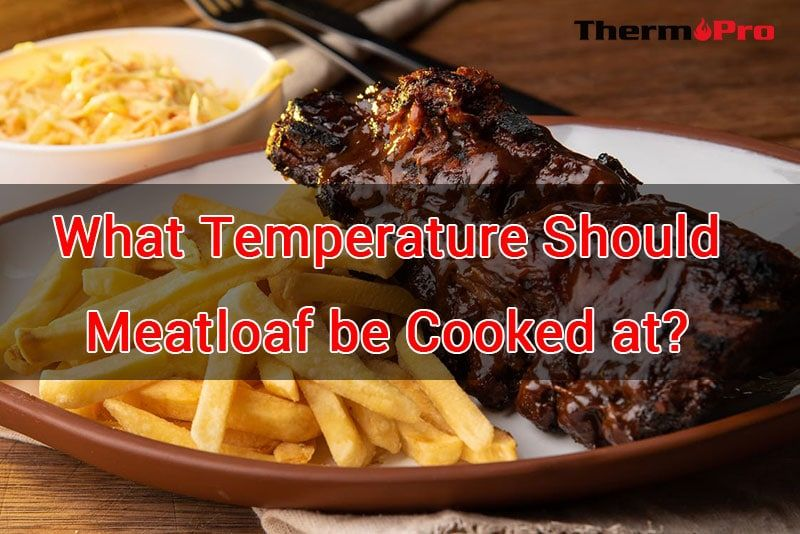 What Temperature Should Meatloaf Be Cooked At Thermopro Cooking Meatloaf Cooking Meat