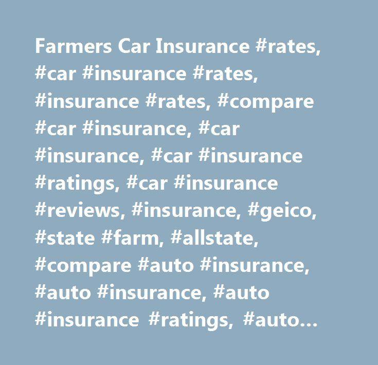 Farmers Car Insurance rates car insurance rates insurance