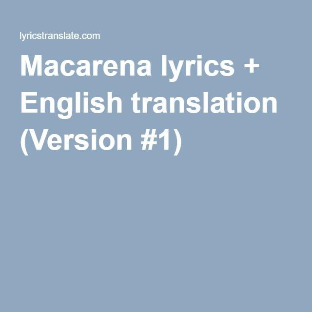 Macarena lyrics english translation version 1 dawns macarena lyrics english translation version 1 stopboris Gallery