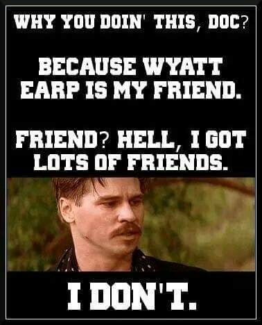 Tombstone Doc Holiday Played By Val Kimler Tombstone Movie Quotes Movie Quotes Favorite Movie Quotes