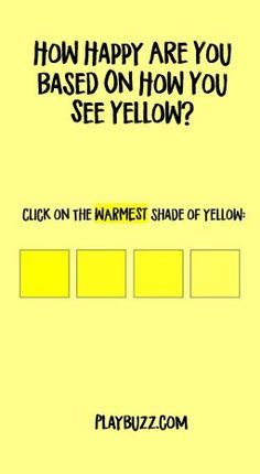 How Happy Are You Based On How You See Yellow? | quizzes