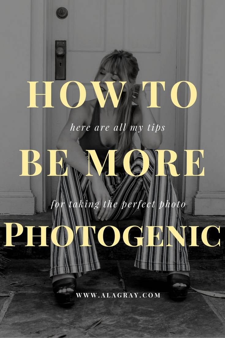 6 Tips on How to be More Photogenic