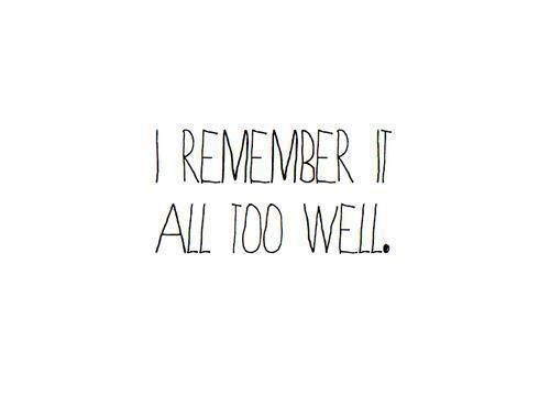 i remember it all too well      music   Inspirational quotes