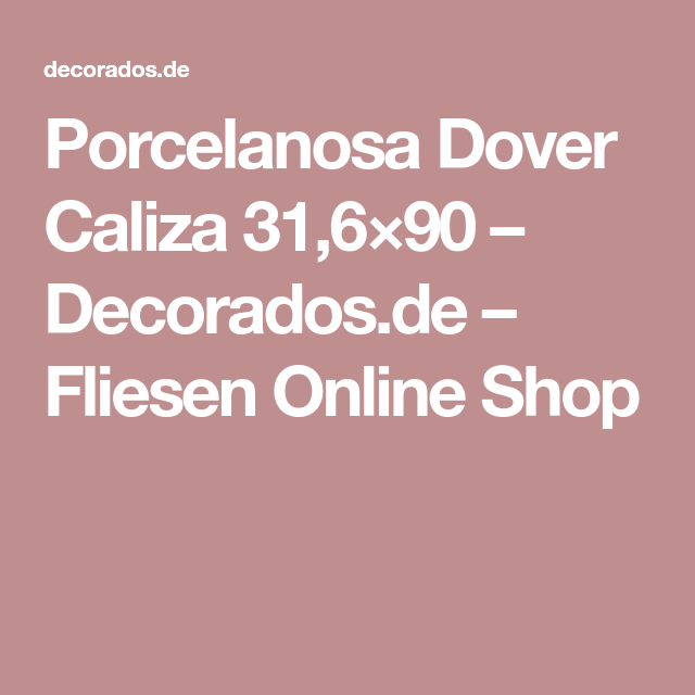 Porcelanosa Dover Caliza Decoradosde Fliesen Online - Badfliesen online shop