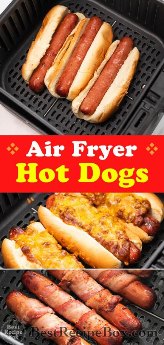 Best Ever Air Fryer Hot Dogs 3 Ways and More Hot dog
