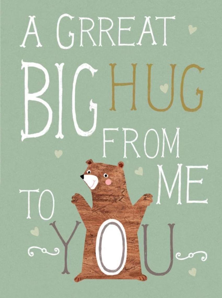 A Great Big Hug From Me To You  GREETINGS  Pinterest  Big hugs