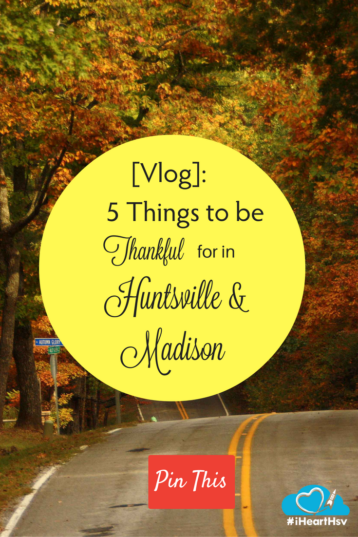 5 Things to be Thankful for in Huntsville & Madison, Alabama