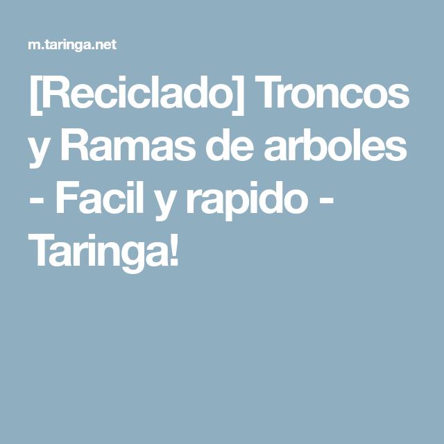 [Reciclado] Troncos Y Ramas De Arboles   Facil Y Rapido   Taringa!