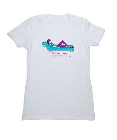 Take a look at this White Cheaper Than Therapy Tee - Women by Gone for a Run on #zulily today! out-pacing everyone on the couch