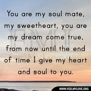You Are My Soul Mate My Sweetheart You Are My Dream Come True