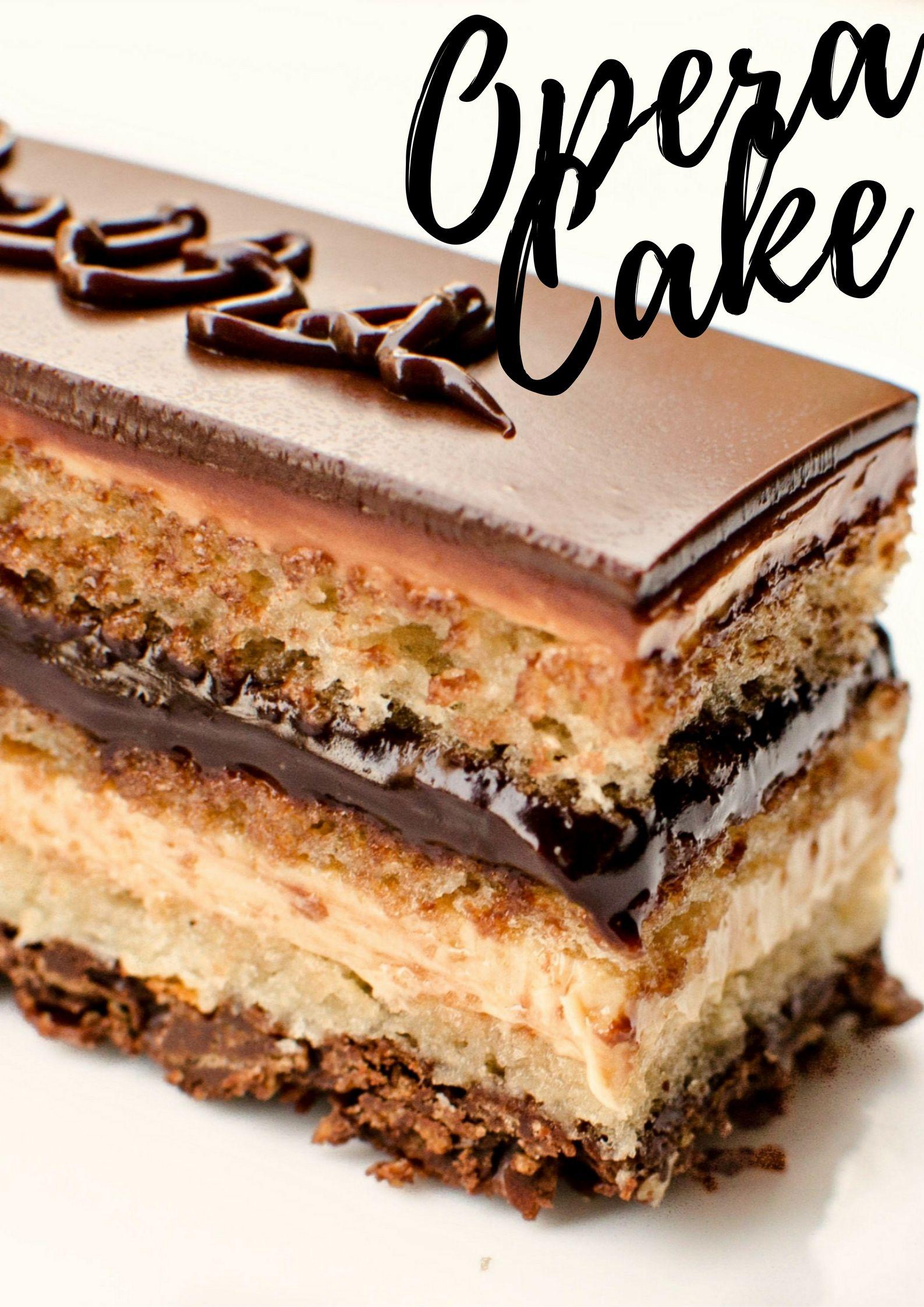 L Opera Opera Cake Recipe Cake Recipes Opera Cake French Desserts