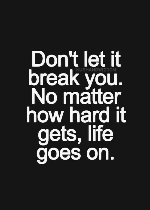 Life Goes On Quotes Pinterest Quotes Life Quotes And