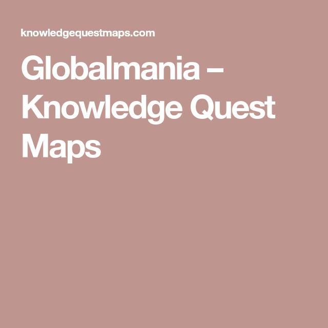 Globalmania knowledge quest maps school pinterest knowledge globalmania knowledge quest maps gumiabroncs Choice Image