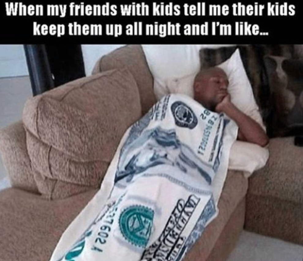 When You Try To Have Sympathy For Your Friends Who Are Parents Not Having Kids I Dont Want Kids Funny Quotes For Kids