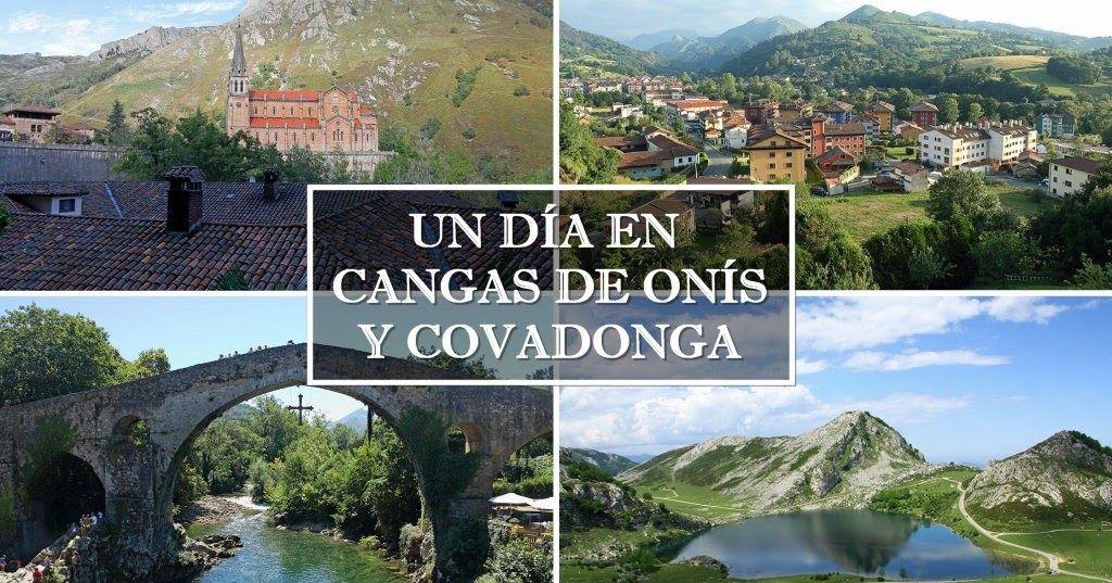 Guía De Lo Que Puedes Ver Y Hacer Un Día En Cangas De Onís Y Covadonga Asturias Donde Comer Dónde Dormir Lagos De Covadonga Covadonga Covadonga Asturias