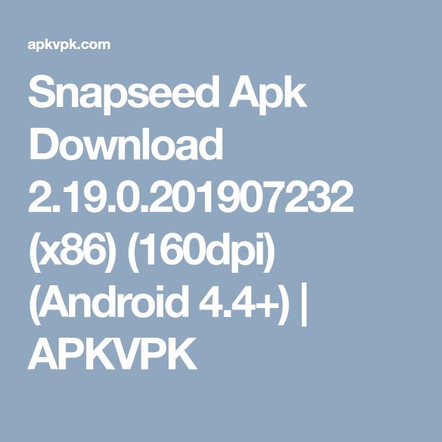 Snapseed Apk Download 2.19.0.201907232 (x86) (160dpi