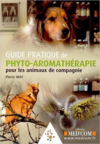 Amazon Fr Guide Pratique De Phyto Aromatherapie Pour Les Animaux De Compagnie Pierre May Livres Animaux De Compagnie Telechargement Guide Pratique
