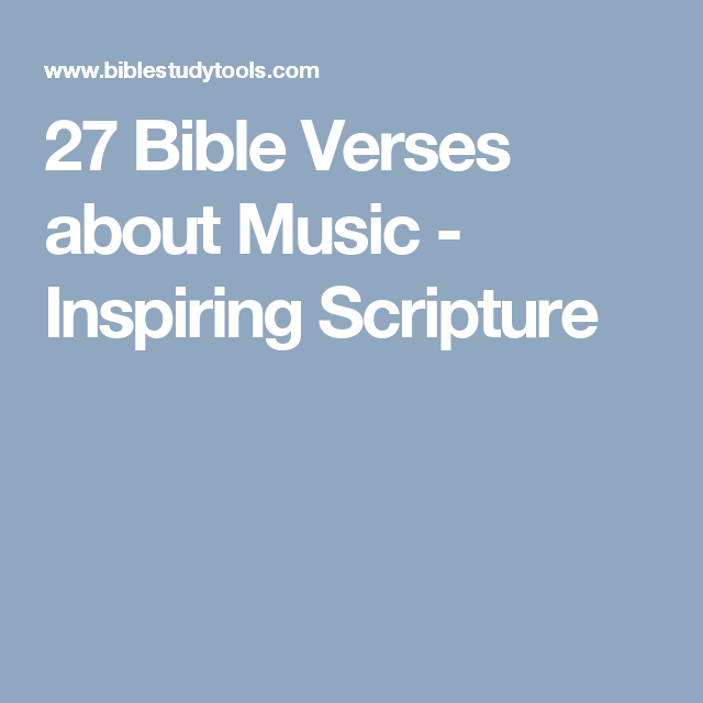 27 Bible Verses About Music Inspiring Scripture Other Great