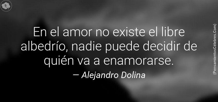 Alejandro Dolina En El Amor No Existe El Libre Albedrio Nadie