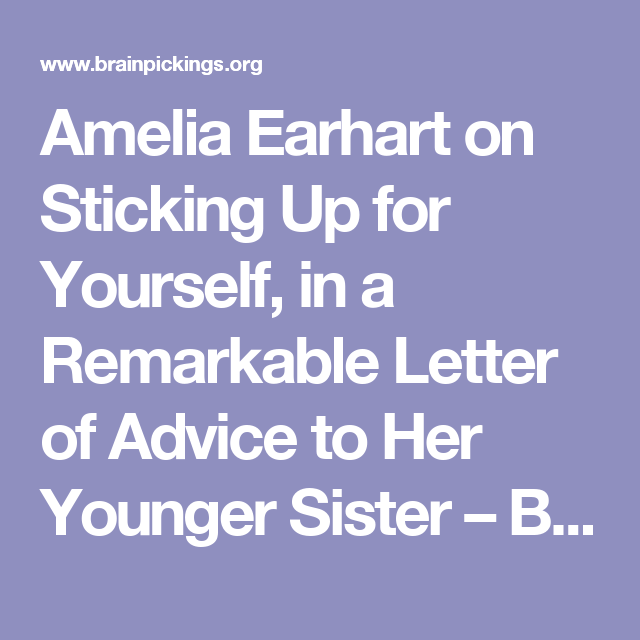 Amelia Earhart On Sticking Up For Yourself In A Remarkable Letter