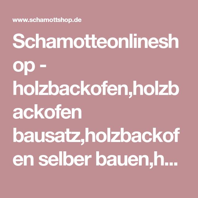 Schamotteonlineshop - holzbackofen,holzbackofen bausatz,holzbackofen ...