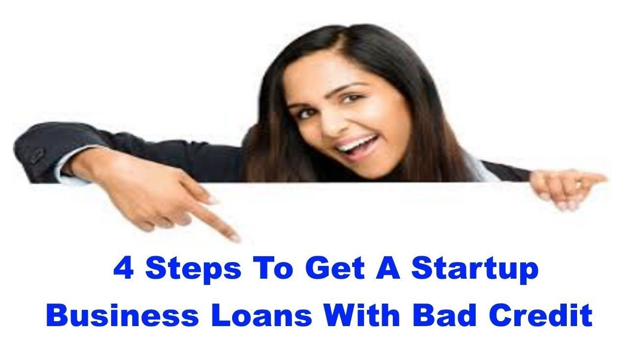 2019 Top 4 Steps To Get Small Business Loans For Startup Businesses With Business Loans Start Up Business Small Business Loans