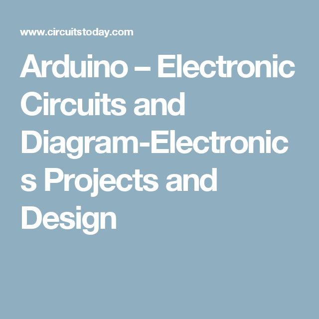 arduino electronic circuits and diagram electronics projects and rh pinterest com