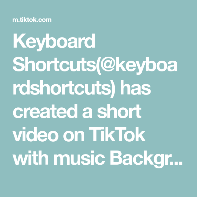 Keyboard Shortcuts Keyboardshortcuts Has Created A Short Video On Tiktok With Music Background Music Nobody Will Ever In 2021 Writing Tools Hot Spot Sour Patch Kids