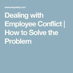 174ecb92acb83c83de091cd8a0b28739 - How To Deal With Employees Who Don T Get Along