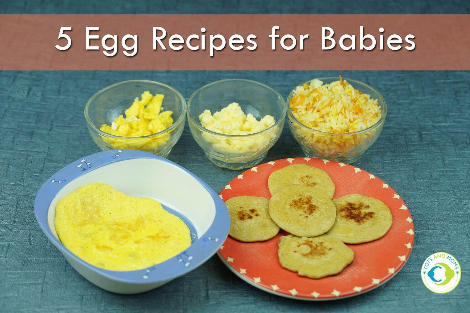 5 Egg Recipes For Babies Toddlers And Kids Baby Food Recipes Baby Food Recipes 9 12 Egg Recipes