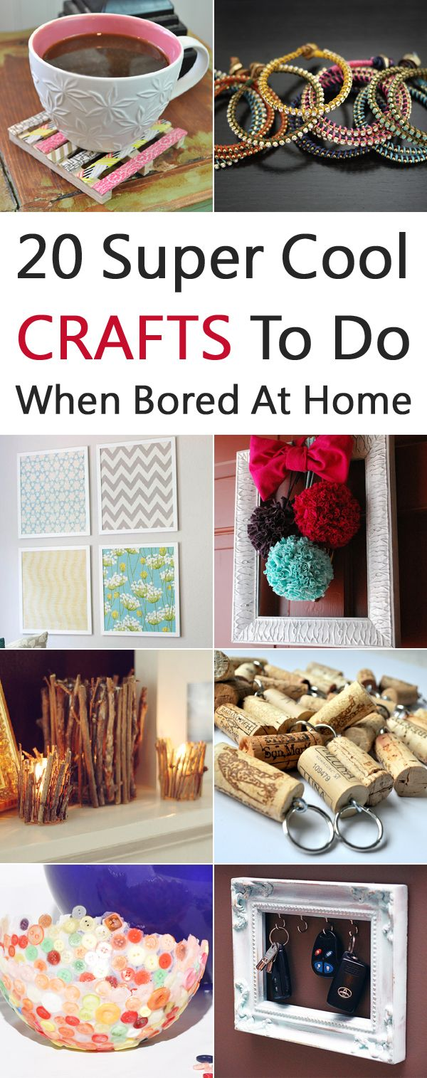 20 Super Cool Crafts To Do When Bored At Home Diy Crafts To Do At Home Fun Diy Crafts Fun Crafts