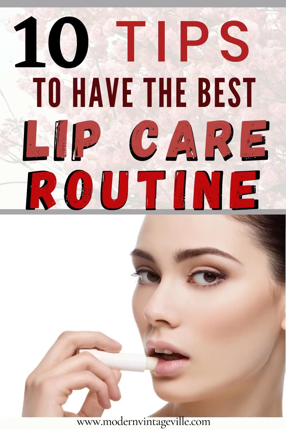 10 Important Steps for The Best Lip Care