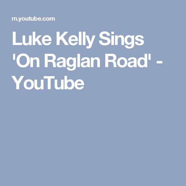 Luke Kelly Sings On Raglan Road Youtube Irish Singers Pinterest