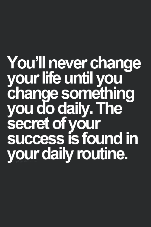 Change The Daily Routine Inspiration Inspirational Quotes Inspiration Quotes Daily Life