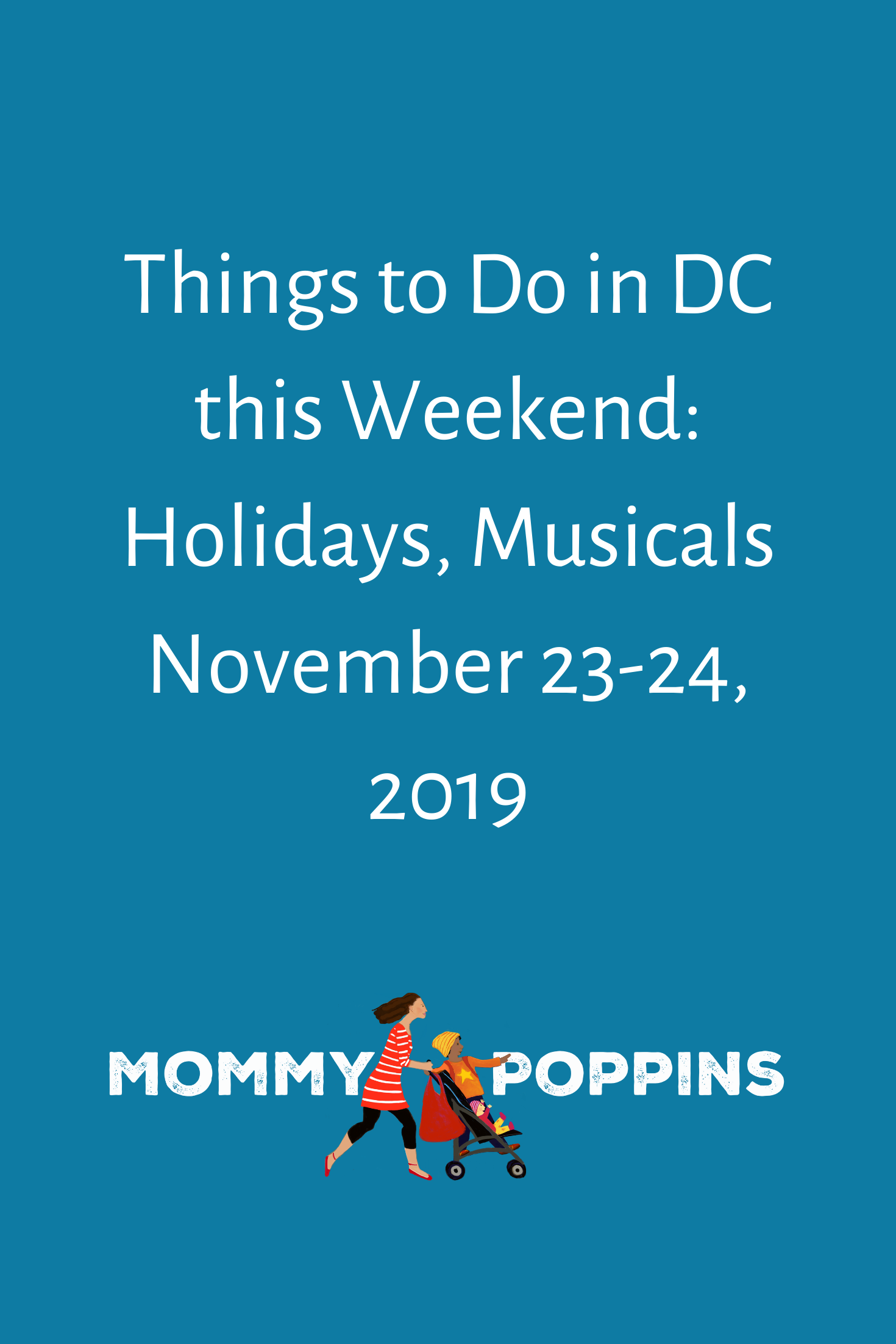 Things to Do in DC this Weekend Holidays, Musicals