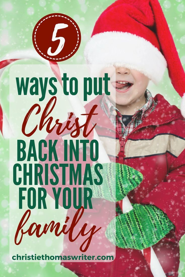 5 engaging ways to keep Christ in Christmas Christian