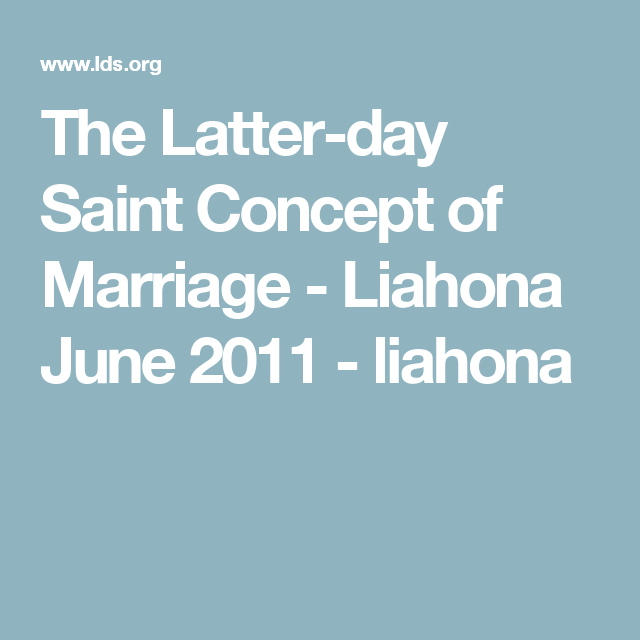 The Latter-day Saint Concept Of Marriage