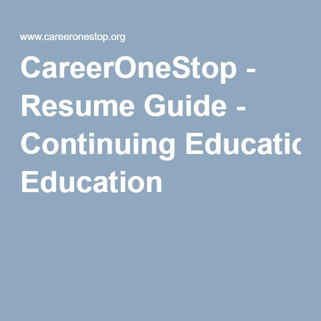 CareerOneStop - Resume Guide - Continuing Education Resumes - resume guide
