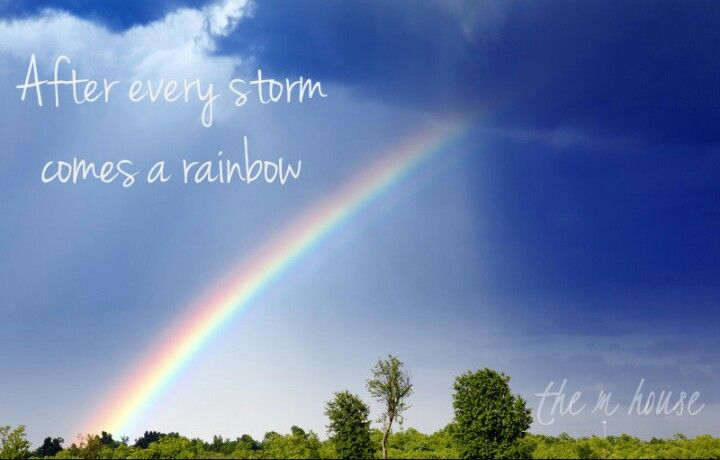 After Every Storm Comes A Rainbow Quotes
