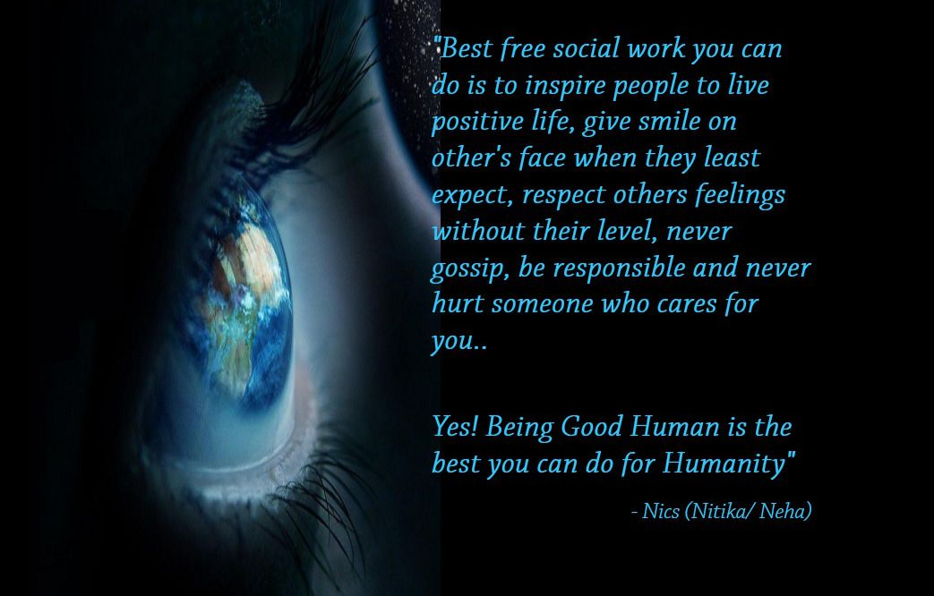 Being Good Human is the best you can do for Humanity