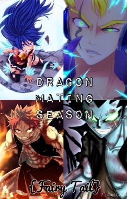 Dragon Mating Season {Fairy Tail} - Chapter 1 | Fairy Tail