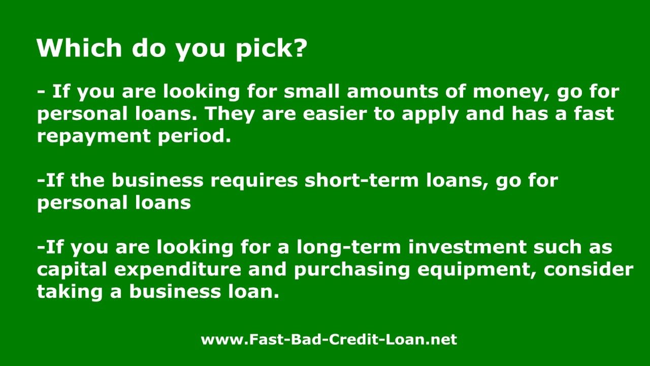 When To Apply For A Business Loan Vs A Personal Loan At Fast Bad Credit Personal Loans Business Loans How To Apply