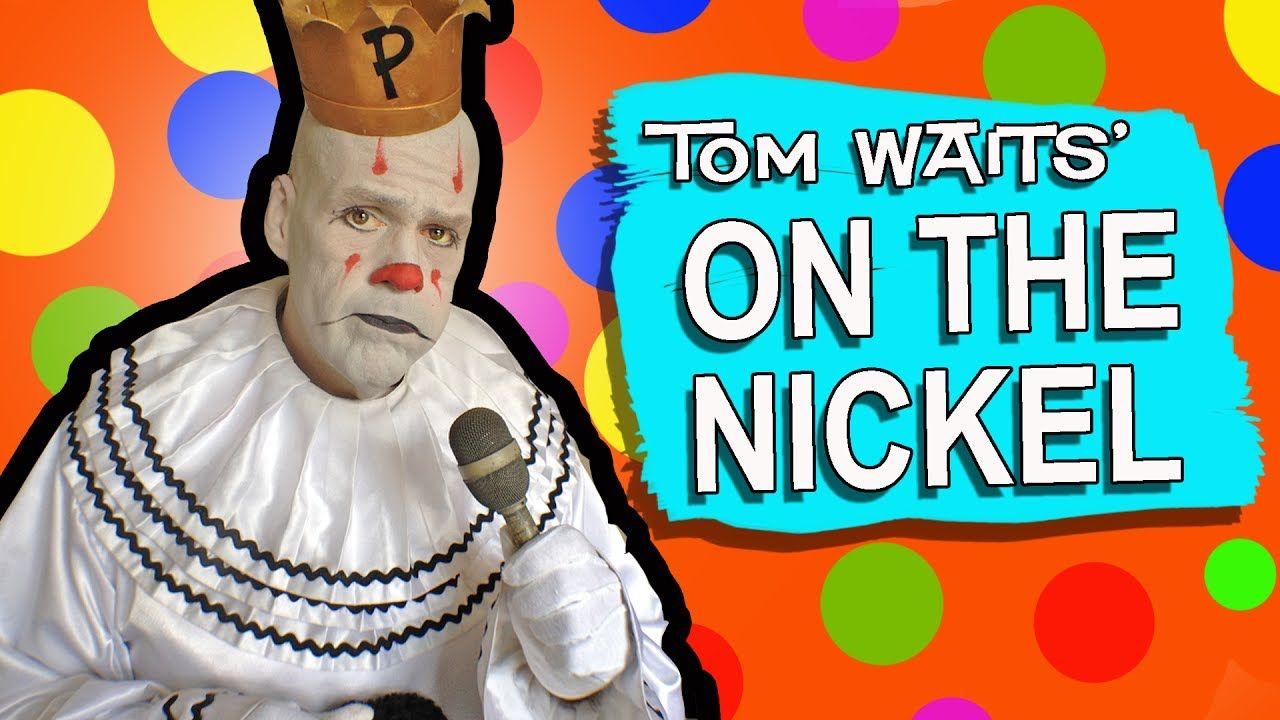 ON THE NICKEL - Tom Waits cover - Puddles Pity Party | Puddles ...